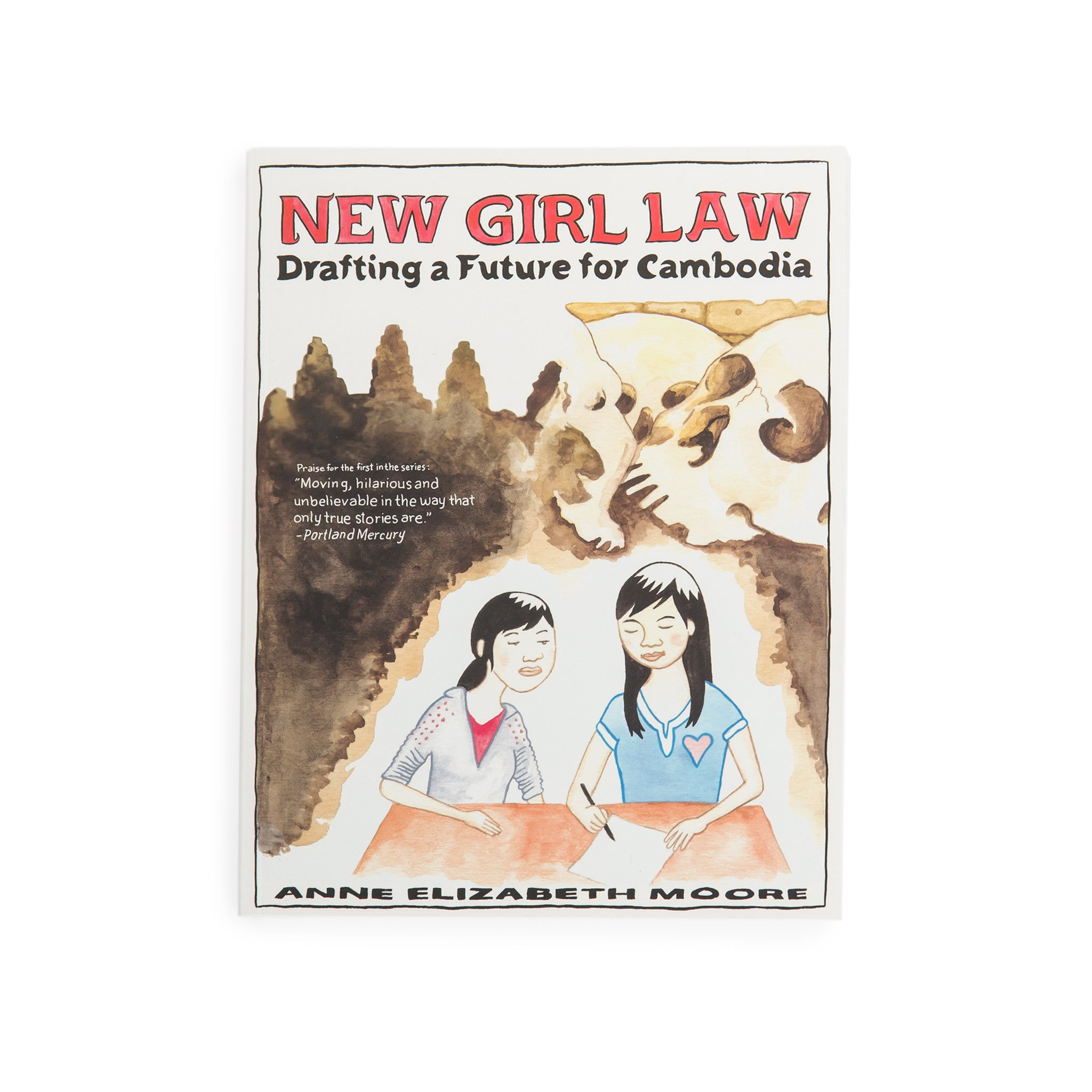 New Girl Law: Drafting a Future for Cambodia by Anne Elizabeth Moore