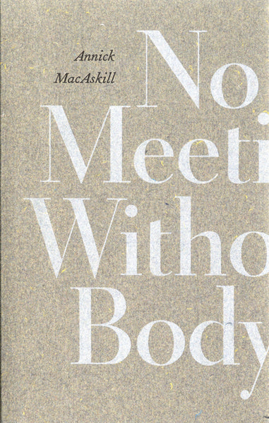 "Annick MacAskill's ""No Meeting Without Body"""