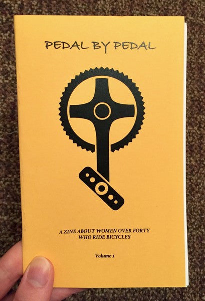 Pedal by Pedal: A Zine About Women Over Forty Who Ride Bicycles, Volume 1