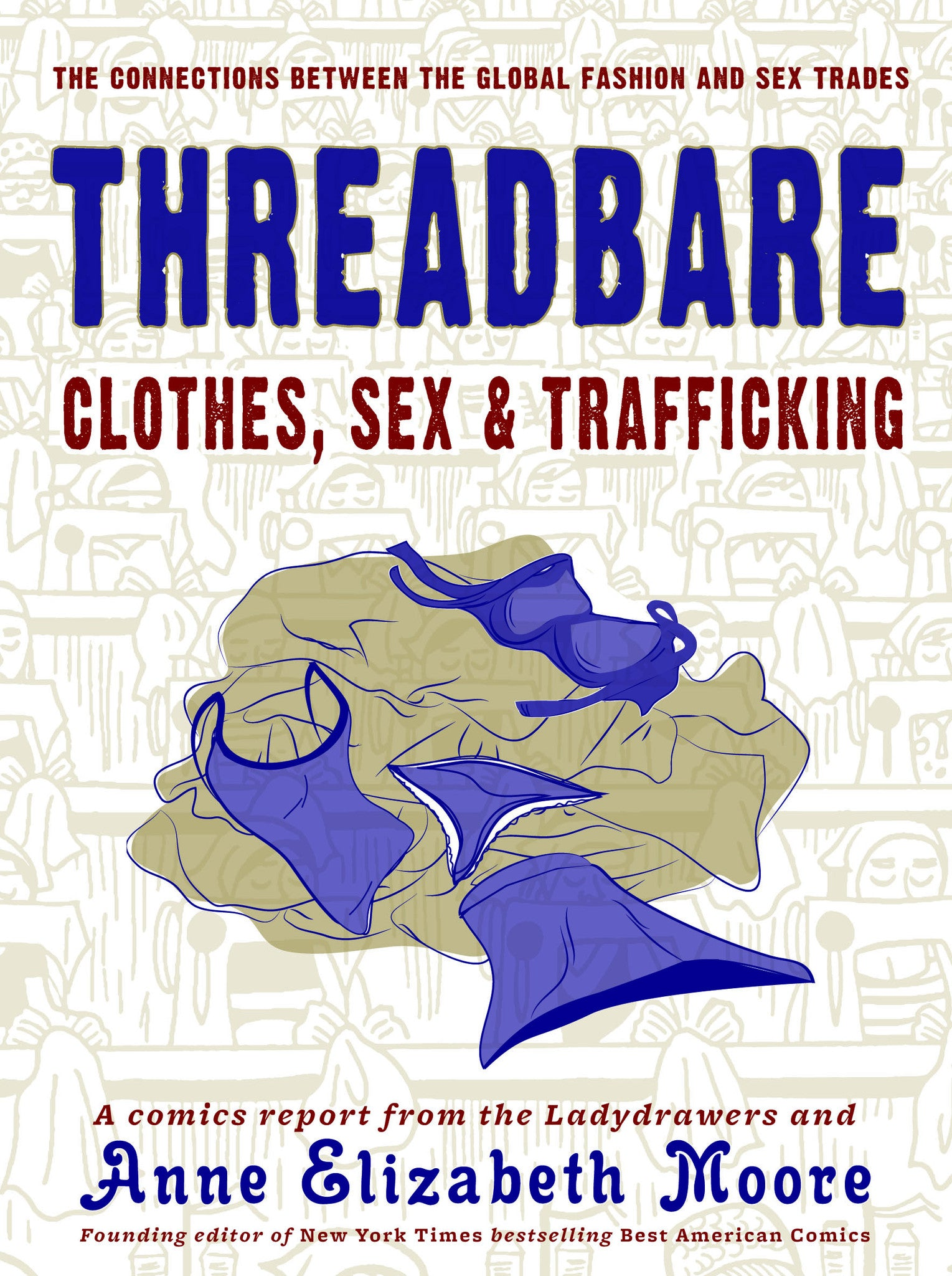 Threadbare by Anne Elizabeth Moore and the Ladydrawers