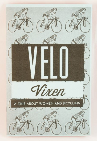 Velo Vixen Issue 1: A Zine About Women and Bicycling