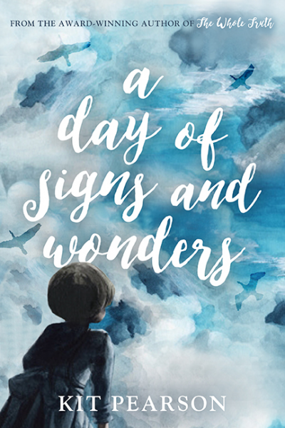 A Day of Signs and Wonders by Kit Pearson