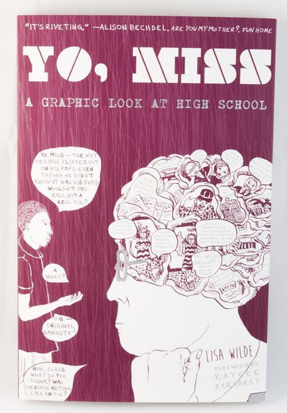 Yo, Miss: A Graphic Look At High School by Lisa Wilde