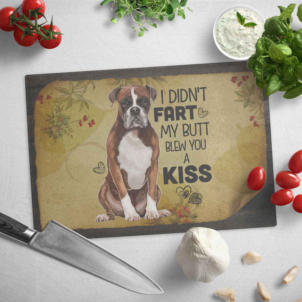 Cutting Board, Boxer Dog Gifts, I Didn't Fart My Butt Blew You A Kiss - GoneBold.gift