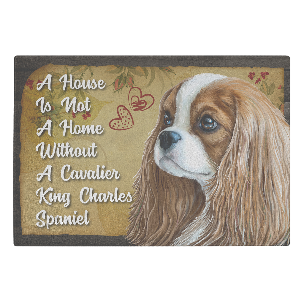 Cutting Board, Blenheim Cavalier King Charles Spaniel, A House Is Not A Home Without A Cavalier - GoneBold.gift
