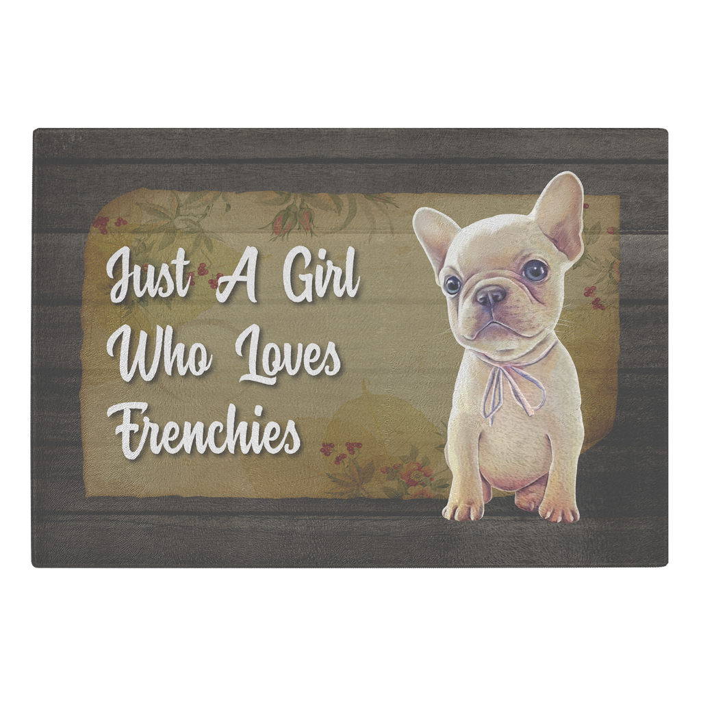 Cutting Board, French Bulldog Gifts, Frenchie puppy, Just A Girls Who Loves Frenchies - GoneBold.gift