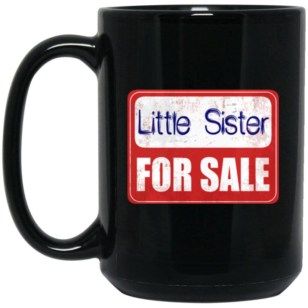 Little Sister Funny Mug For Sale Black Coffee Mugs - GoneBold.gift