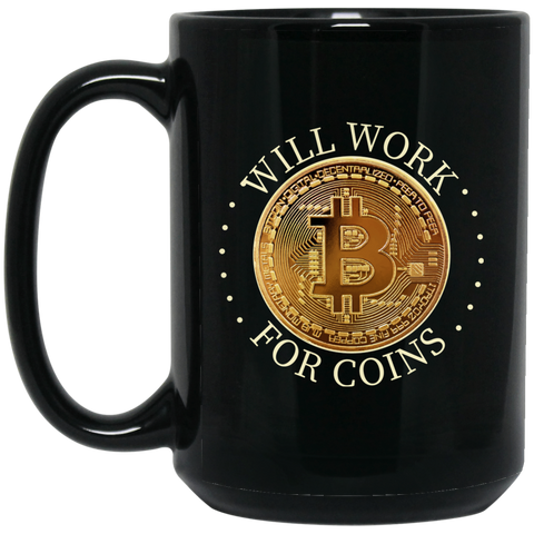 Bitcoin Mug - Will Work for Coins - GoneBold.gift