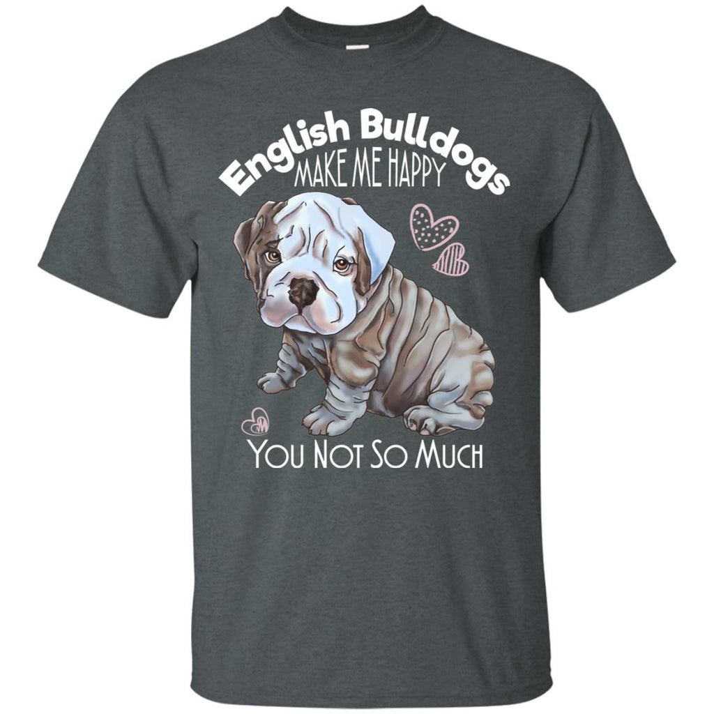 English Bulldog Shirt - Dogs Make me Happy - GoneBold.gift