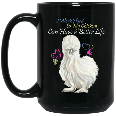 Chicken Lady Funny Mug - I Work Hard So My Chickens Can Have A Better Life - GoneBold.gift
