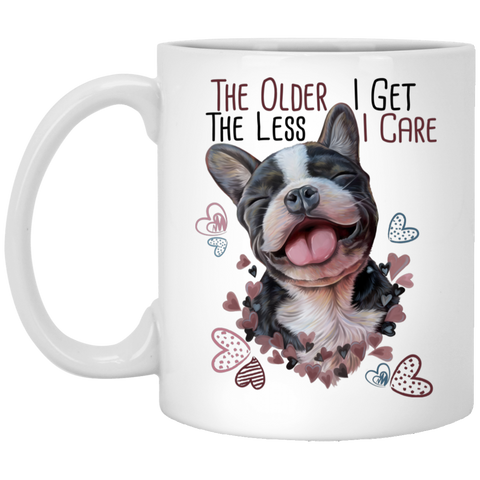 French Bulldog Gifts, Funny Mug - The Older I Get The Less I Care