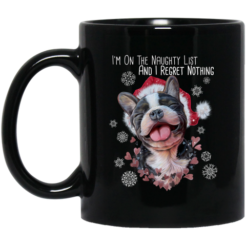 French Bulldog Christmas Mug - I Am On A Naughty List And I Regret Nothing