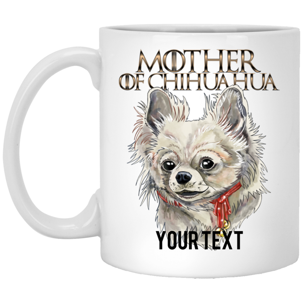 CUSTOM Text Chihuahua Mug, Mother of Chihuahua - GoneBold.gift