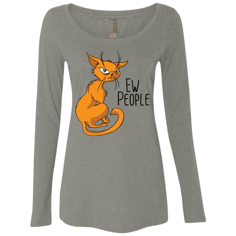 Cat Shirt, Ew People, Next Level Ladies' Triblend LS Scoop - GoneBold.gift