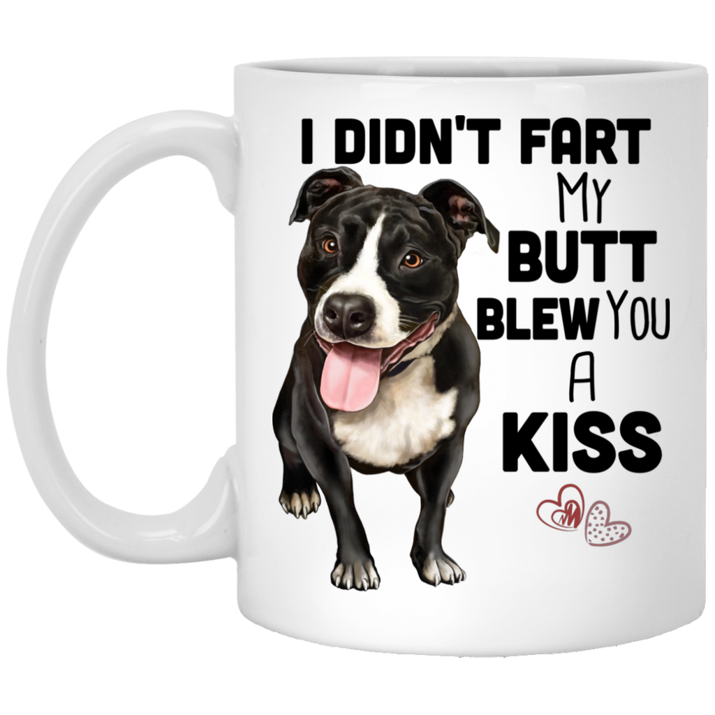 Pit Bull Gifts, Pit Bull Mug - I Didn't Fart My Butt Blew You A Kiss - GoneBold.gift