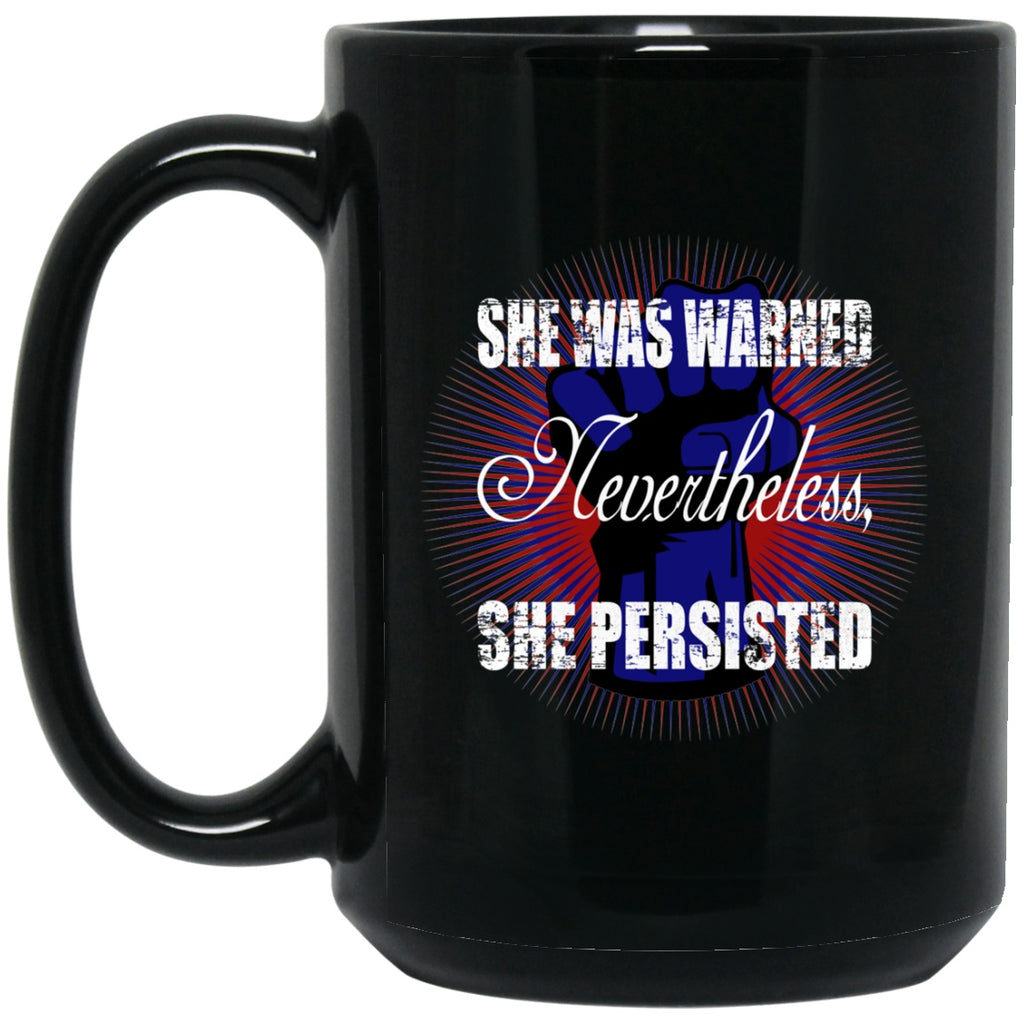 Nevertheless She Persisted Black Coffee Mugs - GoneBold.gift