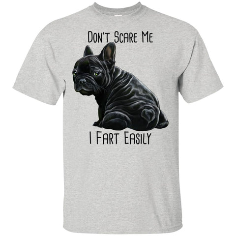 Black French Bulldog T-Shirt, Funny shirt, Don't Scare Me I Fart Easily - GoneBold.gift