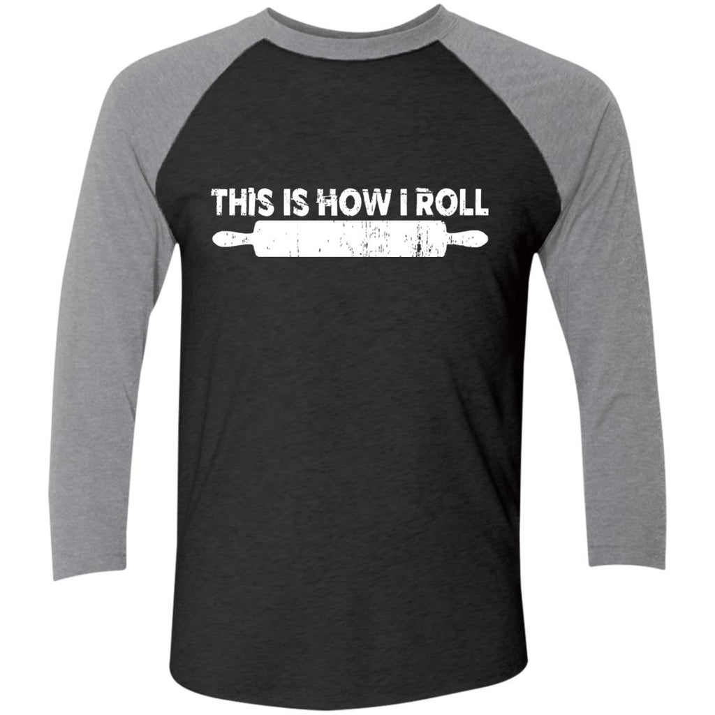 Chef Shirt Cook Gifts Baseball Raglan T-Shirt This Is How I Roll - GoneBold.gift