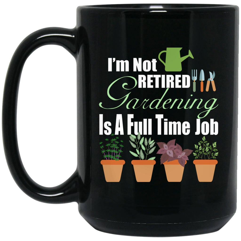 Funny Mug Love to Garden Not Retired Black Coffee Mugs - GoneBold.gift