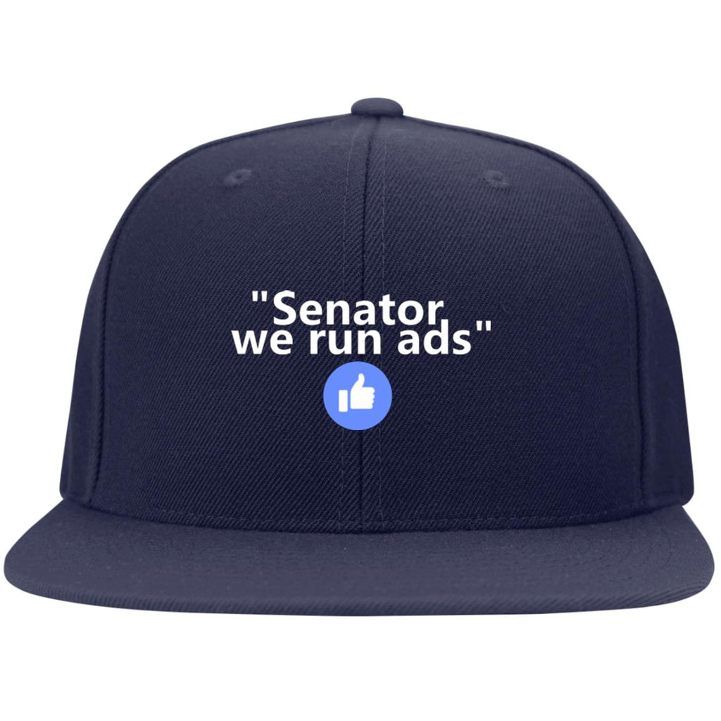 Senator We Run Ads Flat Bill High-Profile Snapback Hat - GoneBold.gift