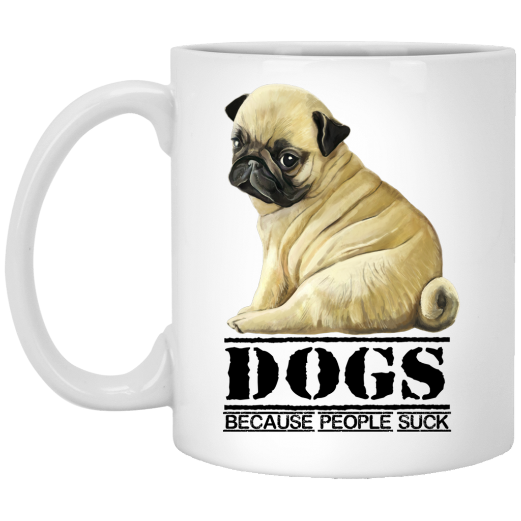 Funny Pugs - Dogs Because People Suck Coffee Mug - GoneBold.gift