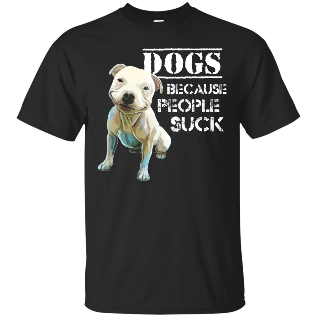 Funny Pit Put T-Shirt - Dogs Because People Suck - GoneBold.gift