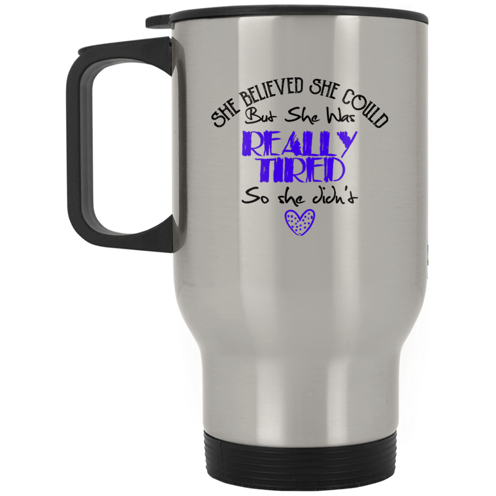 She Believed She Could But She Was Really Tiered Stainless Travel Mug - GoneBold.gift
