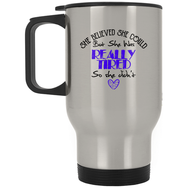 She Believed She Could But She Was Really Tiered Stainless Travel Mug