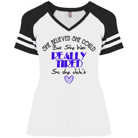 Funny Ladies' Game V-Neck T-Shirt - She Believed She Could But She Was Really Tiered