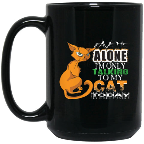 Funny Cat Mug Leave Me Alone Black Coffee Mugs