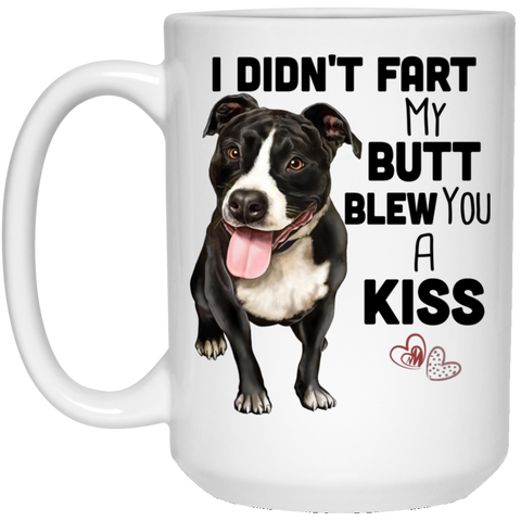 Pit Bull Gifts, Pit Bull Mug - I Didn't Fart My Butt Blew You A Kiss