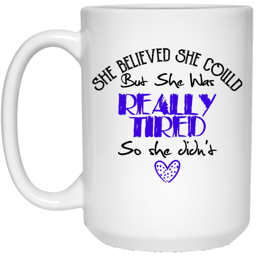She Believed She Could But she Was Really Tiered Funny Mug - GoneBold.gift