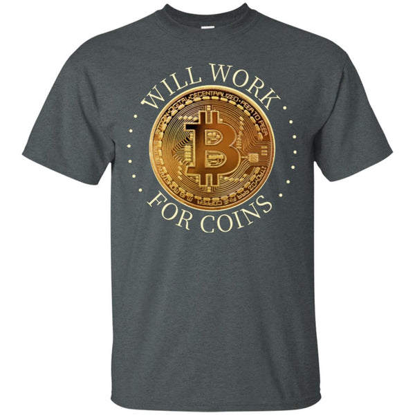 Will Work For Coins Adult Bitcoin T-Shirt