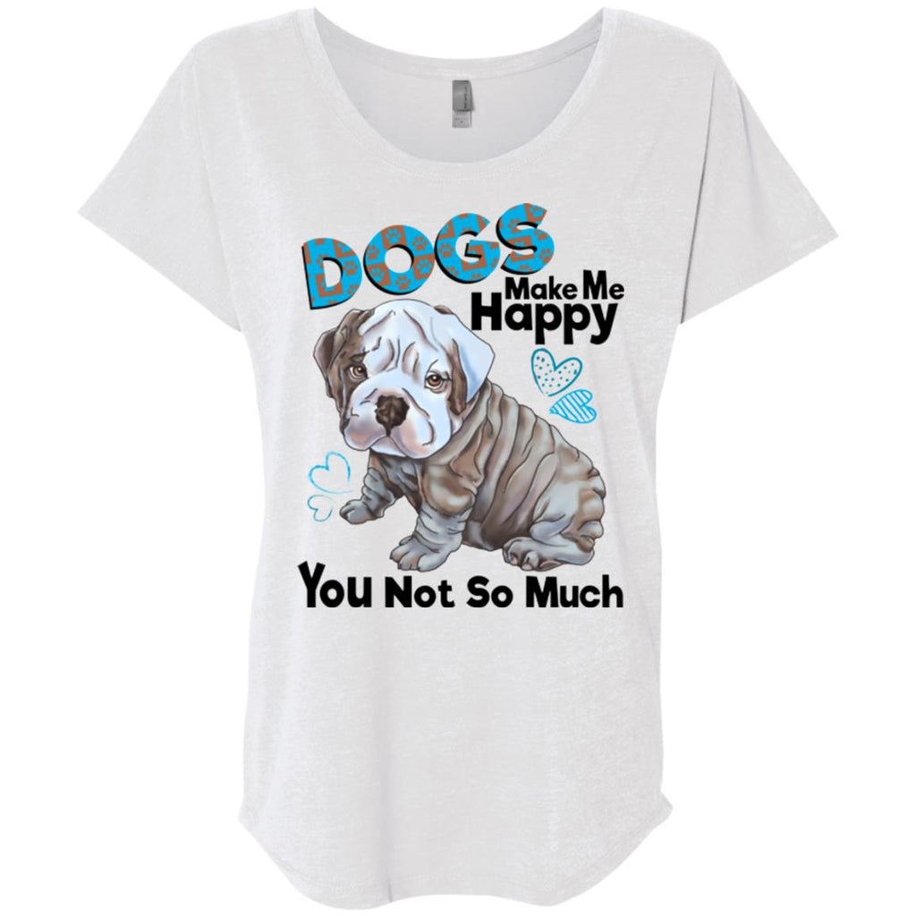 English bulldog T-shirt for Women Triblend Dolman Sleeve, Dogs Make Me Happy - GoneBold.gift