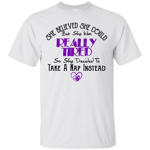 Funny T-Shirt for Her - She Believed She Could But She Was Tiered