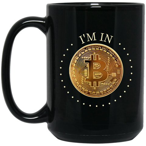 Bitcoin Mug - I'm In - Bitcoin Investment - GoneBold.gift