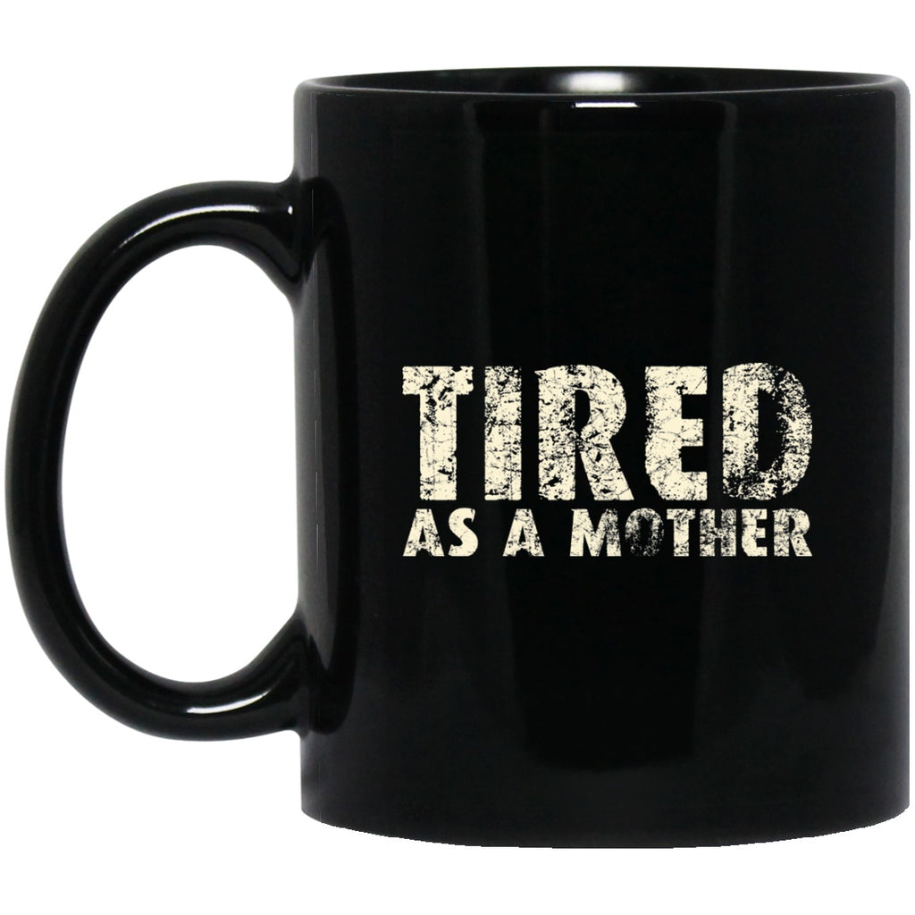 Gift For Mom Tiered As A Mother Black Coffee Mugs - GoneBold.gift