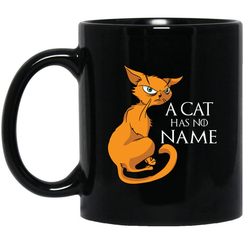 A Cat Has No Name Funny Black Coffee Mugs - GoneBold.gift