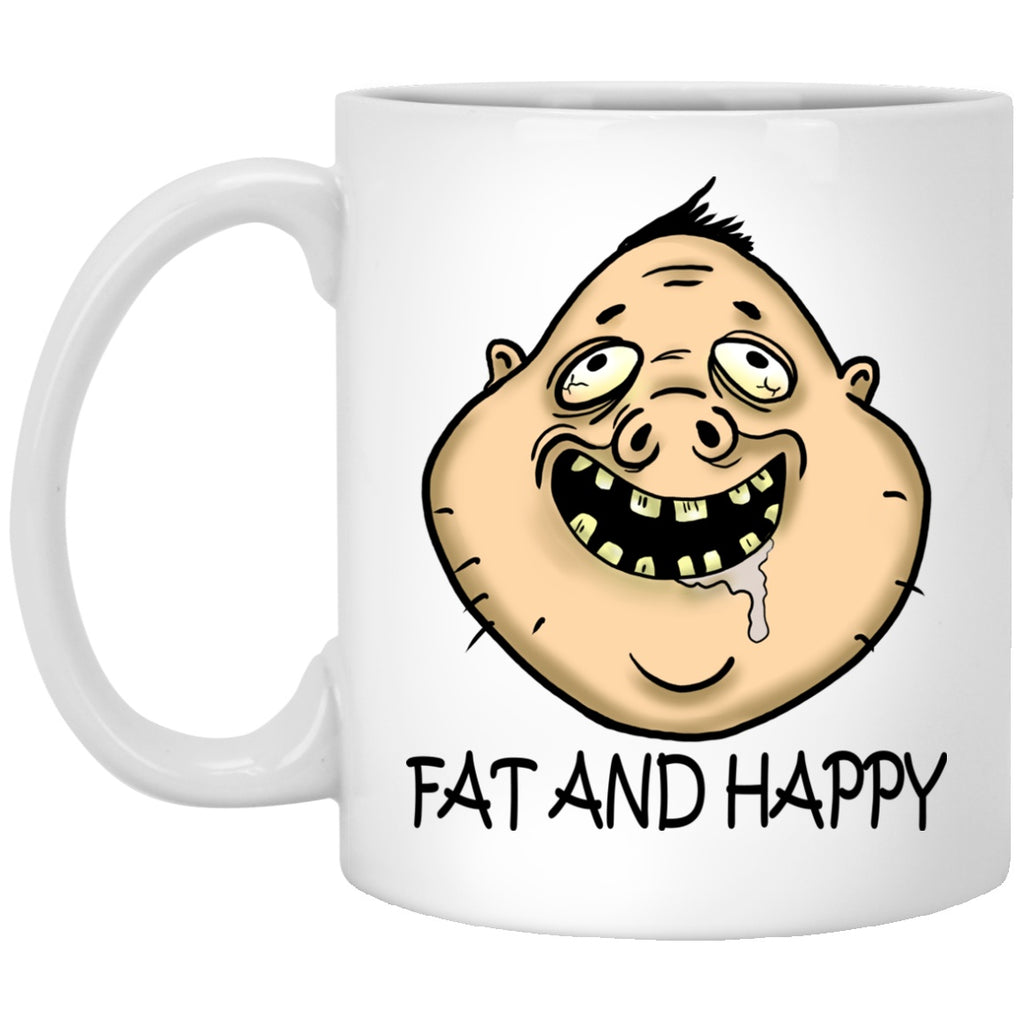 Fat And Happy Funny White Mugs - GoneBold.gift