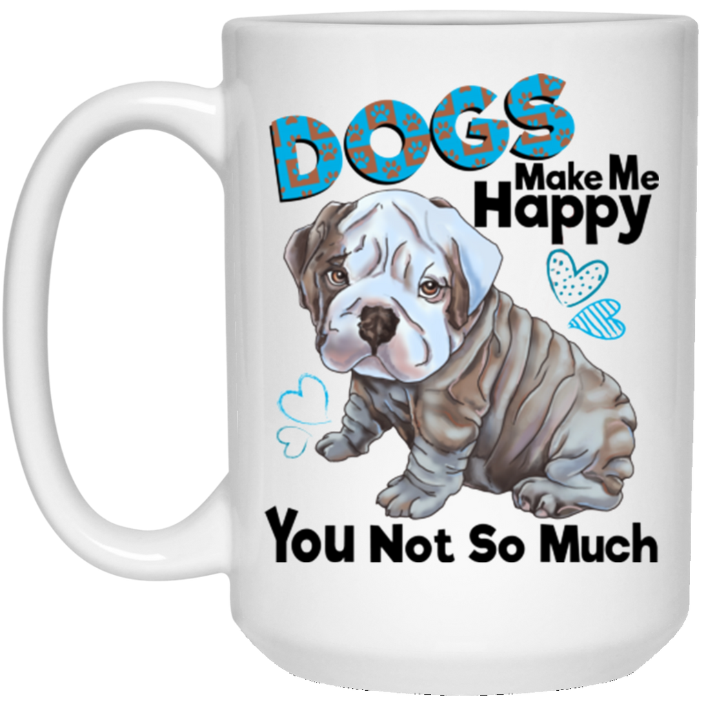 English Bulldog Mug - Dogs Make Me Happy You Not So Much - GoneBold.gift