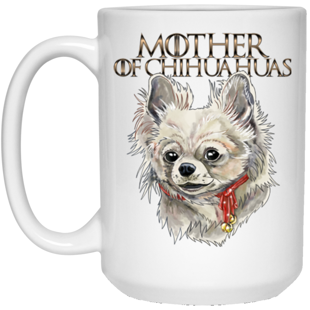 Chihuahua Mug - Mother of Chihuahuas - GoneBold.gift