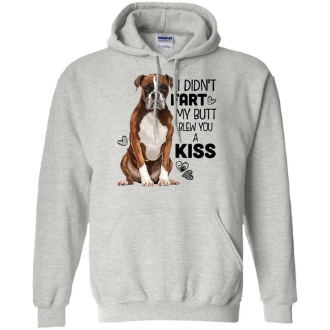 Boxer Dog Hoodie - I Didn't Fart My Butt Blew You A Kiss - GoneBold.gift