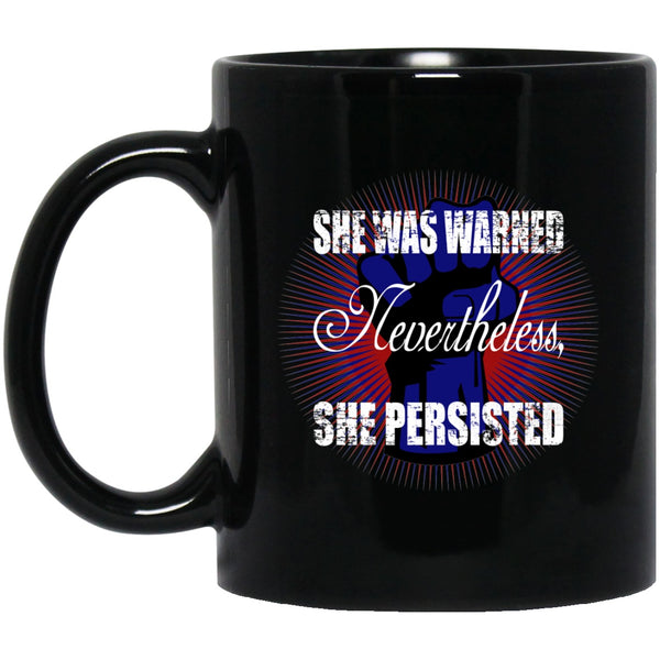 Nevertheless She Persisted Black Coffee Mugs
