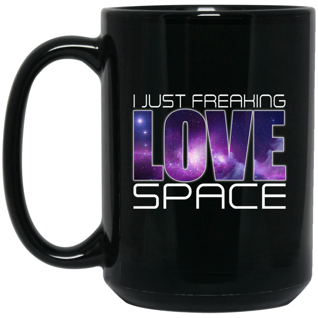 Geek Gifts Coffee Mug - I Just Freaking Love Space - GoneBold.gift