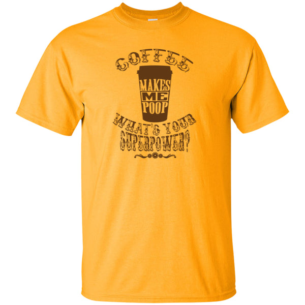 COFFEE MAKES ME POOP - On light color fabric, Pick you Tee or Hoodie - GoneBold.gift