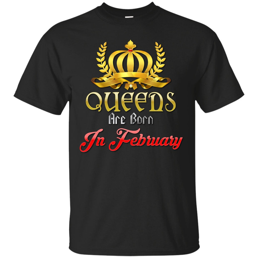 February Birthday Tees - Queens Are Born In February - GoneBold.gift
