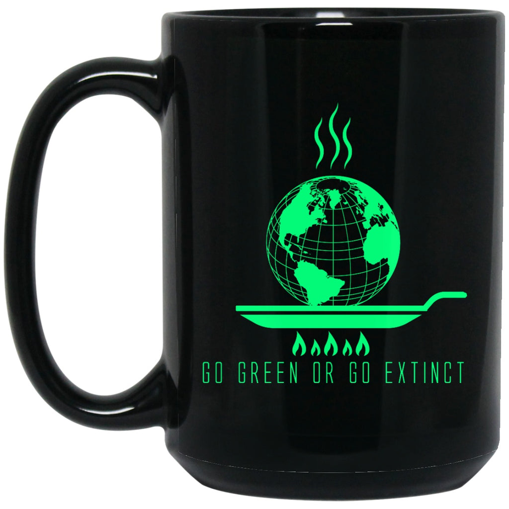 Global Warming Go Green Or Go Extinct Coffee Mugs - GoneBold.gift