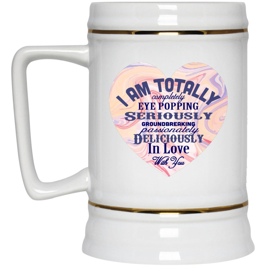 I Am Totally In Love With You Mugs & Steins - GoneBold.gift