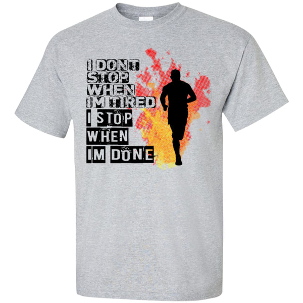 I STOP WHEN I'M DONE -Runners Tees and Hoodies