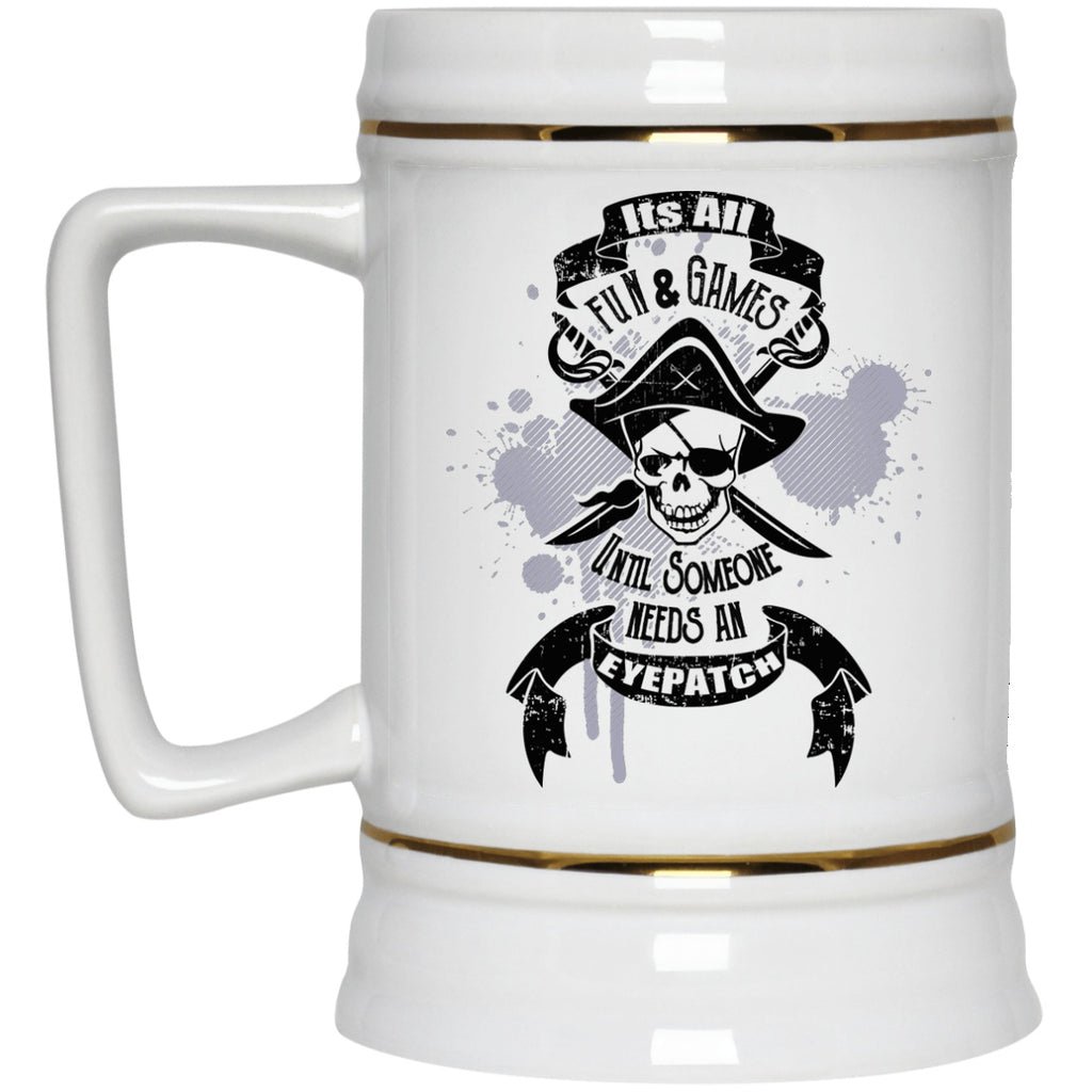 It's All Fun And Games Coffee Mugs and Beir Stain Pirate Mug - GoneBold.gift